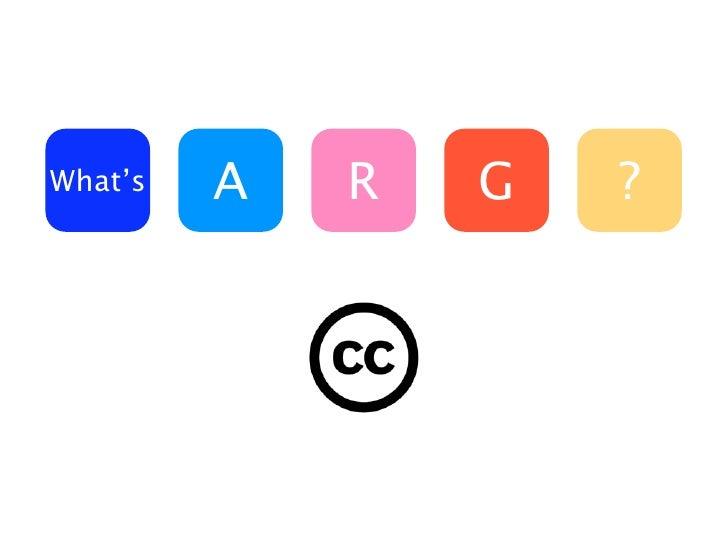 What's   A   R   G   ?