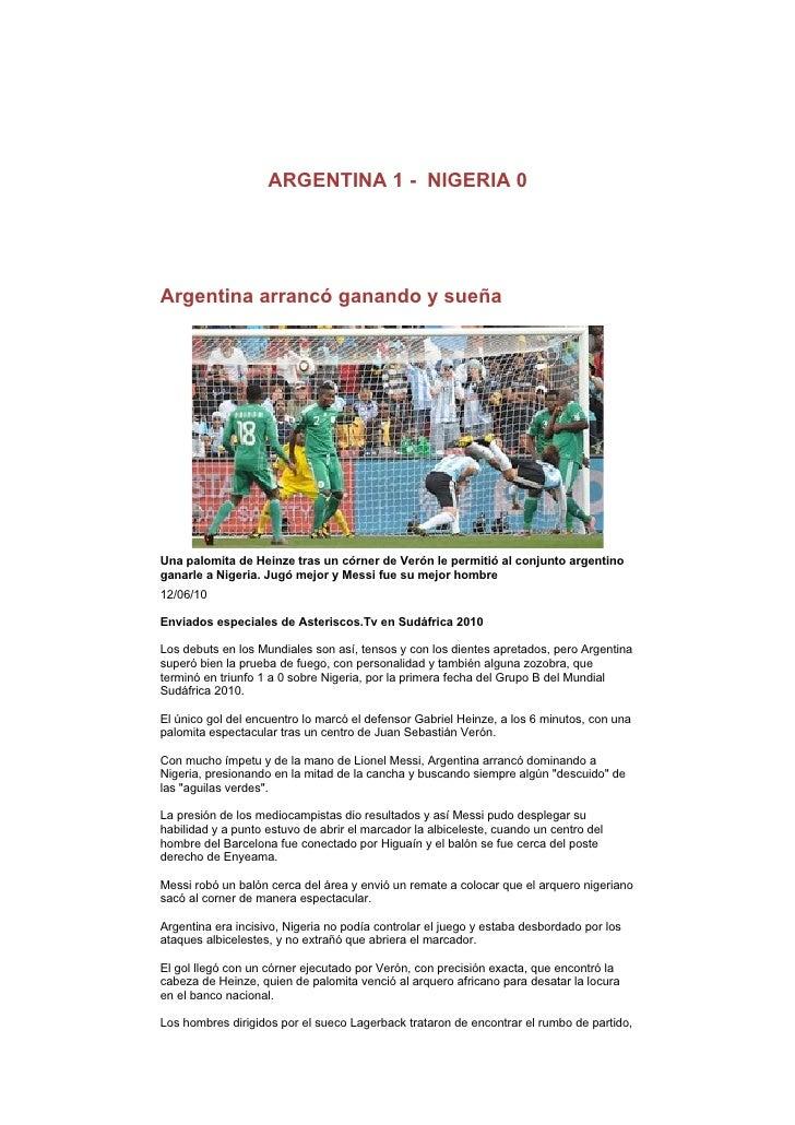ARGENTINA 1 - NIGERIA 0     Argentina arrancó ganando y sueña     Una palomita de Heinze tras un córner de Verón le permit...