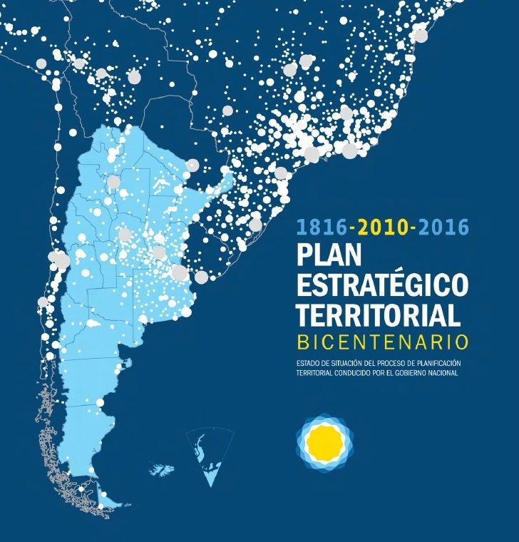 1816-2010-2016 Plan Estrátegico Territorial Bicentenario/ Anónimo; coordinado por Marta Aguilar. - 1a ed. - Buenos Aires: ...