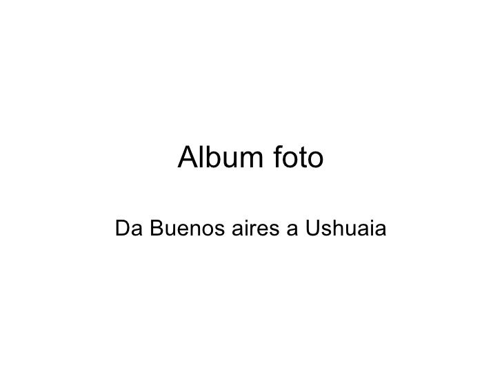 Album foto Da Buenos aires a Ushuaia