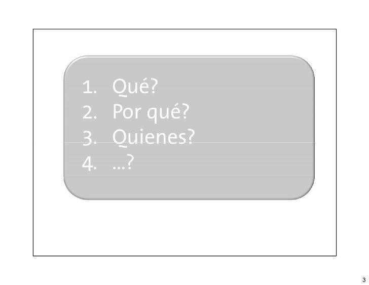1.   Qué?               2.   Por qué?               3.   Quienes?               4.   …?|-multitag-|               3   www....