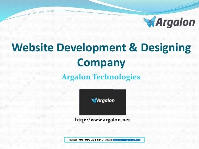 Website Development & Designing Company Argalon Technologies http://www.argalon.net Phone: (+91) 999-321-6317 Email: conta...