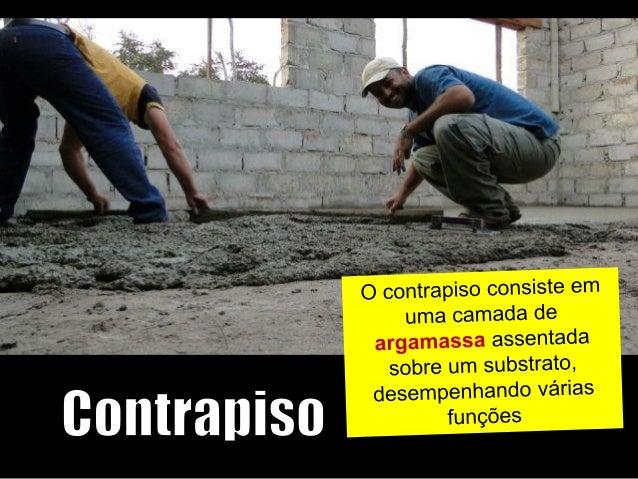 Taliscas de piso (definem a espessura) executadas com antecedência mínima de 02 dias, com espessura mínima de 2 cm.