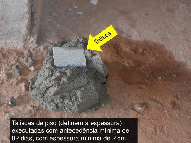Camada Única Chapisco + 1 único tipo de argamassa (mais empregado atualmente) Métodos de Revestimento de Argamassa Tradici...