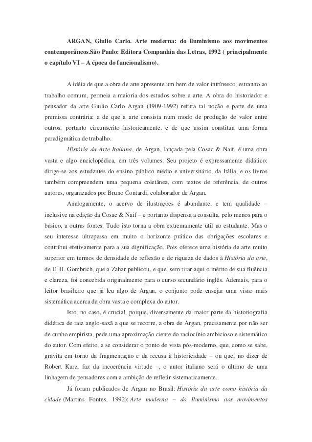 ARGAN, Giulio Carlo. Arte moderna: do iluminismo aos movimentos contemporâneos.São Paulo: Editora Companhia das Letras, 19...