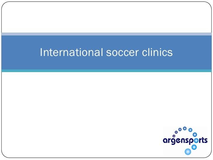 International soccer clinics