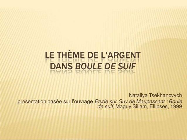 LE THÈME DE LARGENT            DANS BOULE DE SUIF                                               Nataliya Tsekhanovychprése...