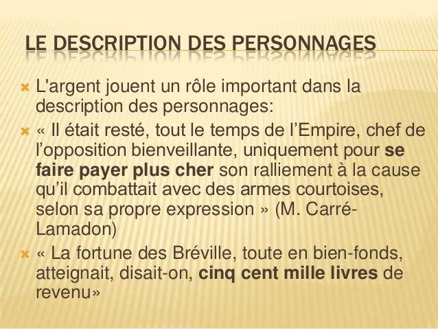 LE DESCRIPTION DES PERSONNAGES Largent jouent un rôle important dans la  description des personnages: « Il était resté, ...
