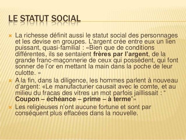 LE STATUT SOCIAL   La richesse définit aussi le statut social des personnages    et les devise en groupes. Largent crée e...