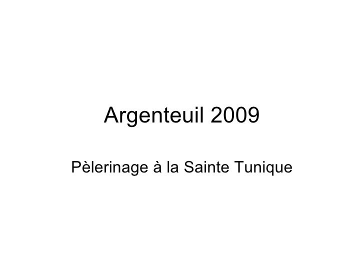 Argenteuil 2009 Pèlerinage à la Sainte Tunique
