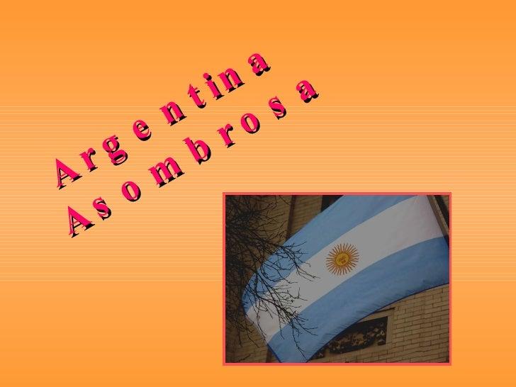 Argentina  Asombrosa
