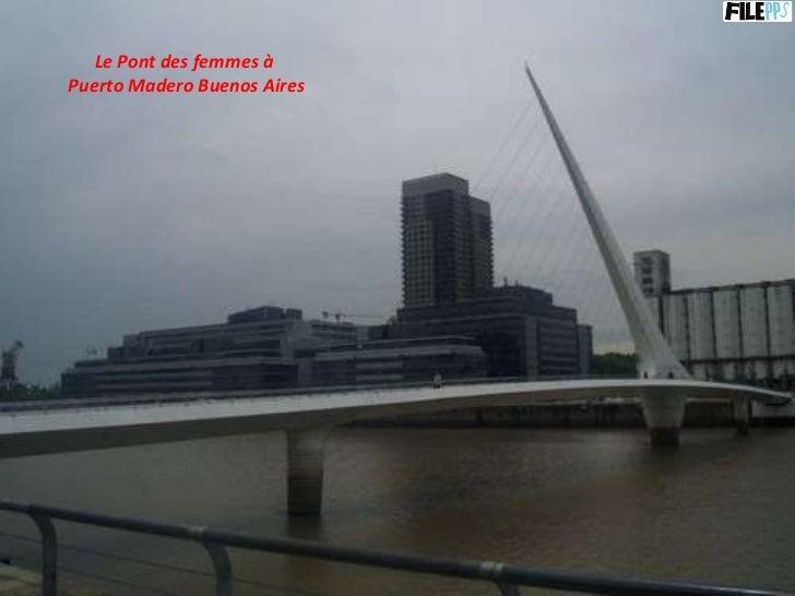 Le Pont des femmes à  Puerto Madero Buenos Aires