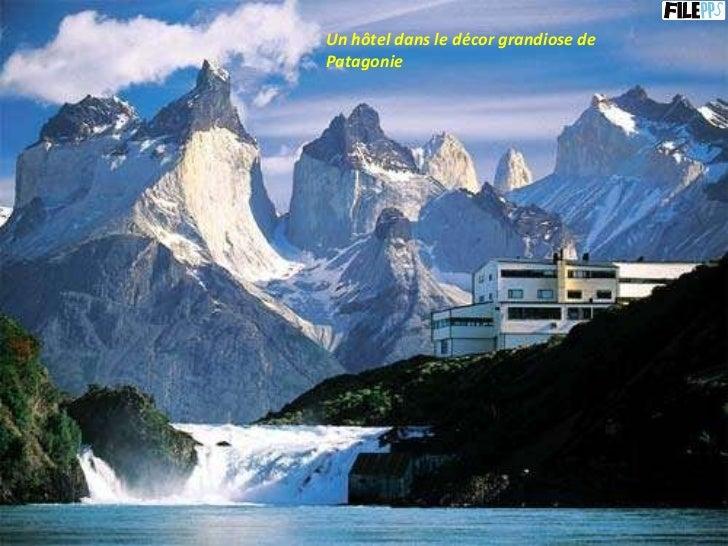 Un hôtel dans le décor grandiose de Patagonie