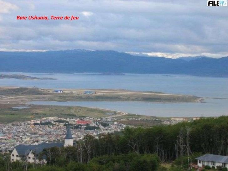 Baie Ushuaia, Terre de feu