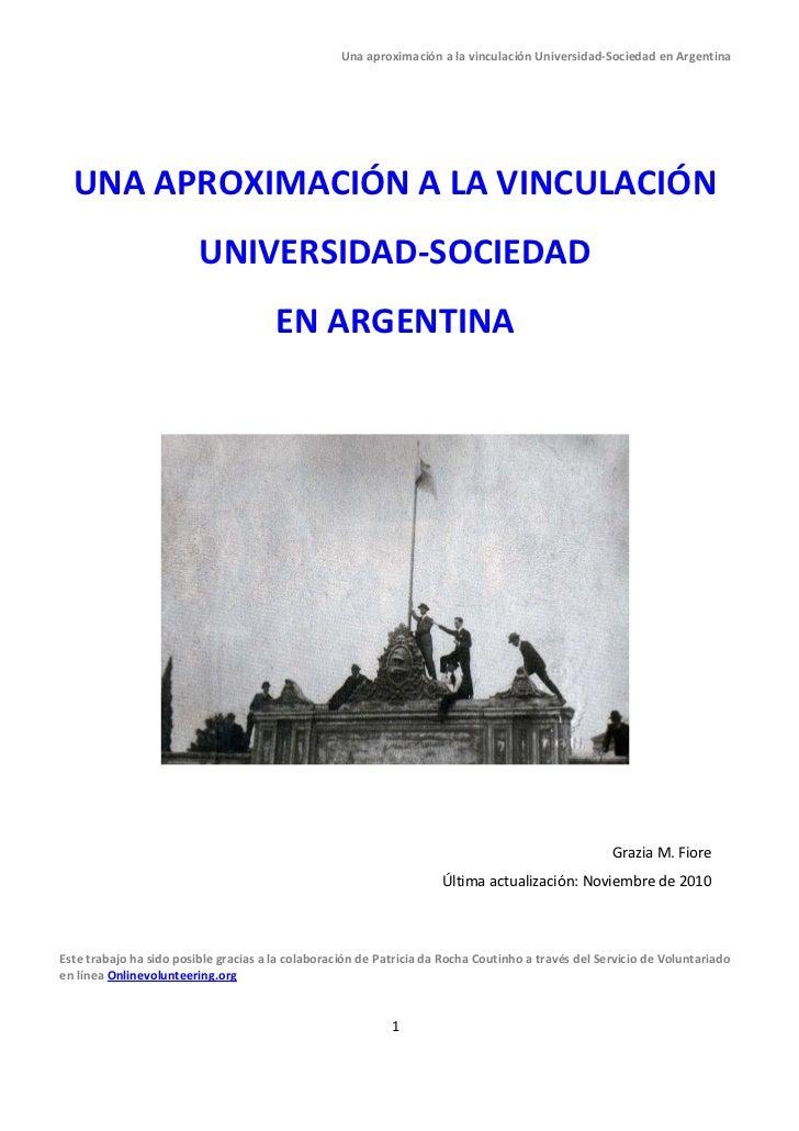 Una aproximación a la vinculación Universidad-Sociedad en Argentina  UNA APROXIMACIÓN A LA VINCULACIÓN                    ...