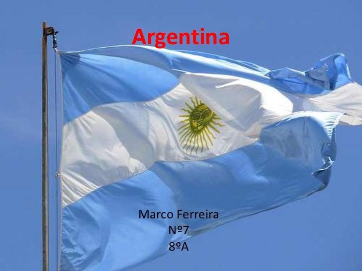 ArgentinaMarco Ferreira    Nº7    8ºA