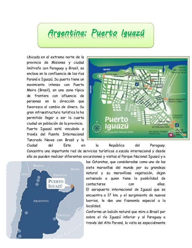 Ubicada en el extremo norte de laprovincia de Misiones y ciudadlimítrofe con Paraguay y Brasil, seenclava en la confluenci...