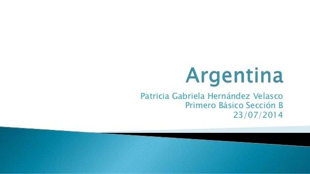 Patricia Gabriela Hernández Velasco Primero Básico Sección B 23/07/2014