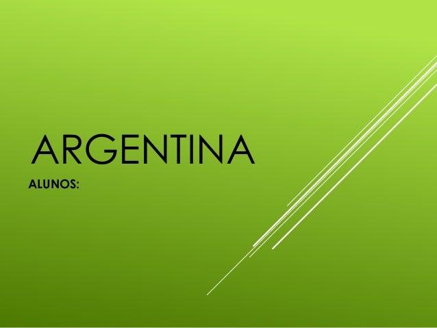 ARGENTINA ALUNOS: