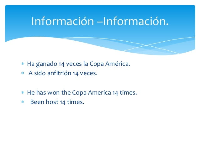  Ha ganado 14 veces la Copa América.  A sido anfitrión 14 veces.  He has won the Copa America 14 times.  Been host 14 ...