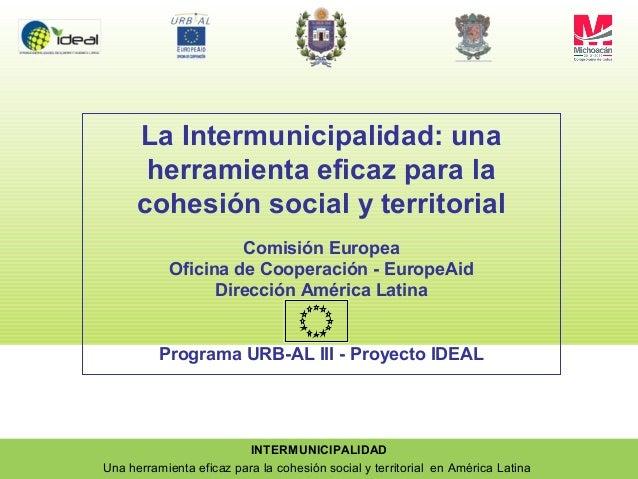 INTERMUNICIPALIDADUna herramienta eficaz para la cohesión social y territorial en América LatinaLa Intermunicipalidad: una...