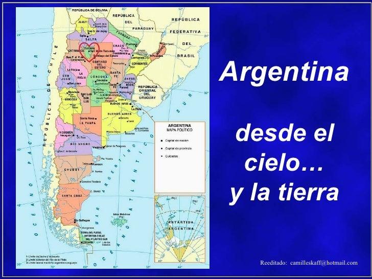Argentina   desde el cielo… y la tierra Reeditado:  [email_address]