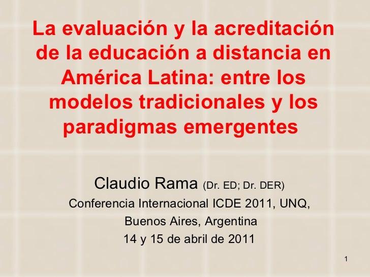 La evaluación y la acreditación de la educación a distancia en América Latina: entre los modelos tradicionales y los parad...