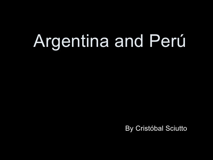 Argentina and Per ú By Crist ó bal Sciutto