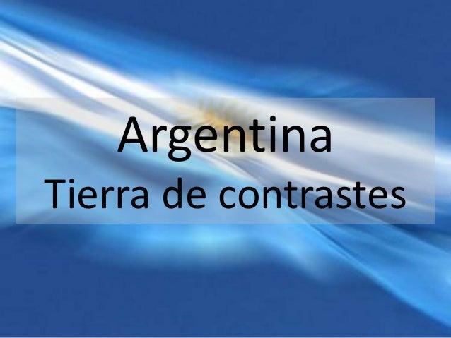 Argentina Tierra de contrastes