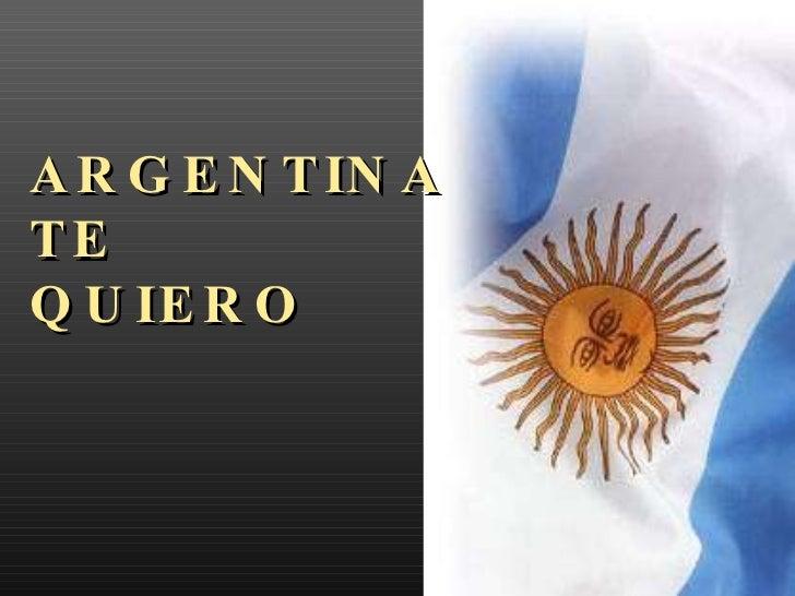 ARGENTINA TE  QUIERO