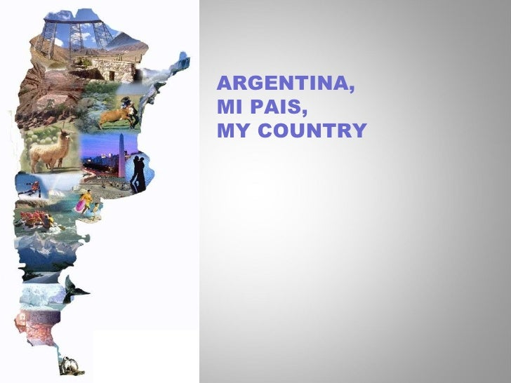 ARGENTINA,  MI PAIS, MY COUNTRY