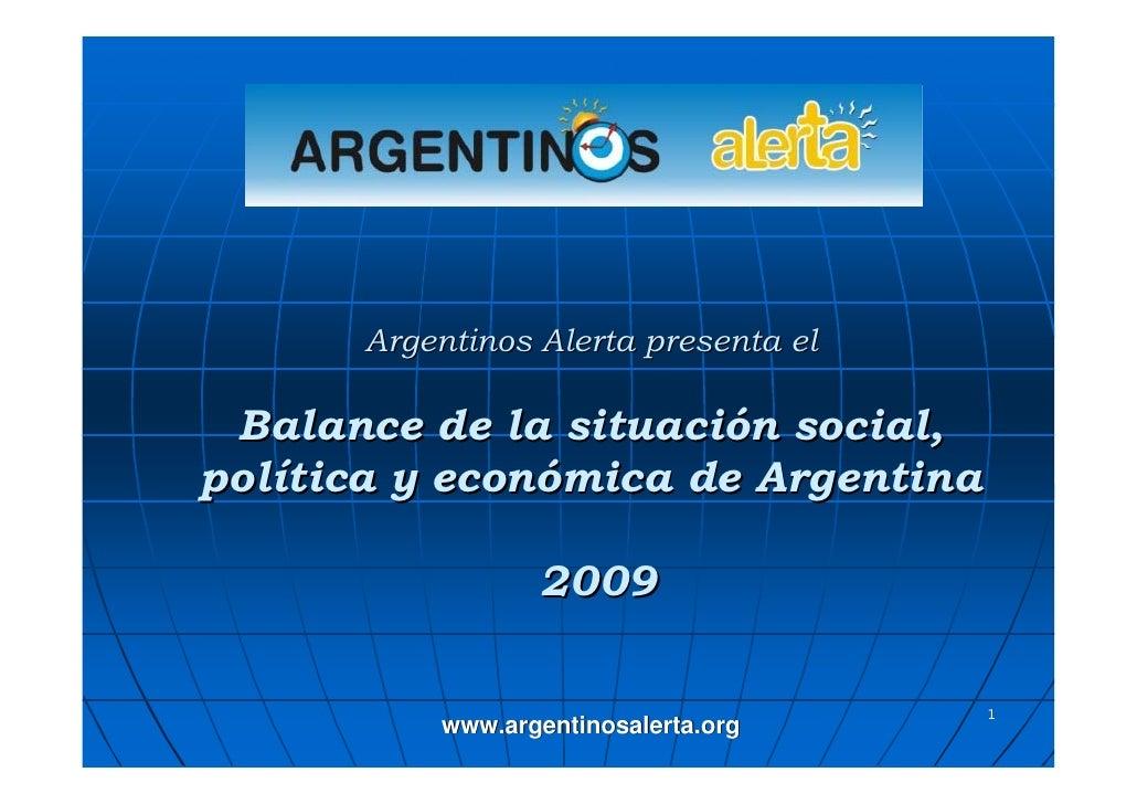 Argentinos Alerta presenta el   Balance de la situación social, política y económica de Argentina                   2009  ...