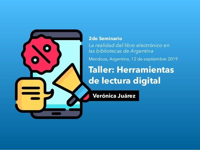Taller: Herramientas de lectura digital 2do Seminario La realidad del libro electrónico en las bibliotecas de Argentina Me...