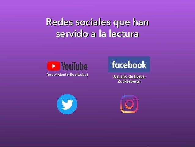 Redes sociales que han servido a la lectura (Un año de libros, Zuckerberg) (movimiento Booktube)