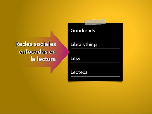 Goodreads Librarything Litsy Leoteca Redes sociales enfocadas en la lectura