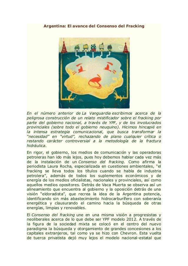 Argentina: El avance del Consenso del Fracking En el número anterior de La Vanguardia escribimos acerca de la peligrosa co...