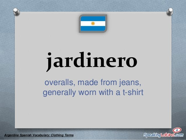 lompas pants  Argentine Spanish Vocabulary: Clothing Terms