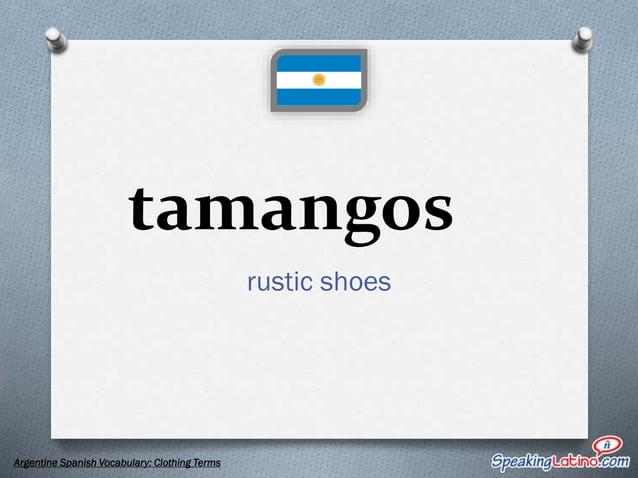FORE MORE SPANISH & SPANISH SLANG VISIT WWW.SPEAKINGLATINO.COM Read the full article: http://www.speakinglatino.com/argent...