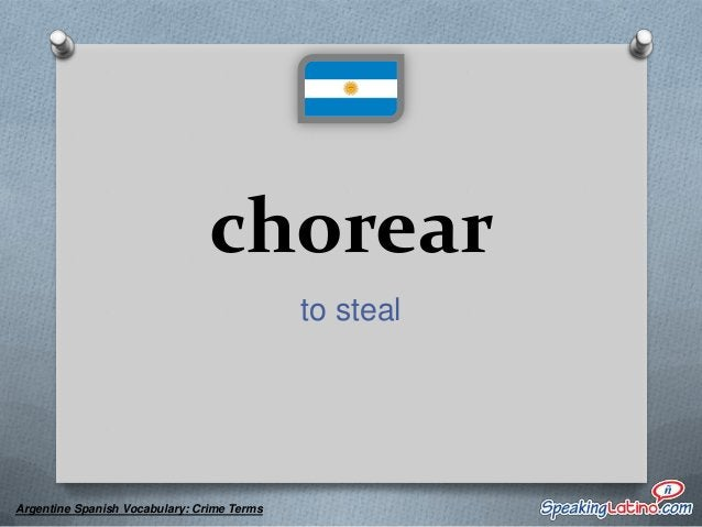 cobanis police officers as referred to by thieves  Argentine Spanish Vocabulary: Crime Terms