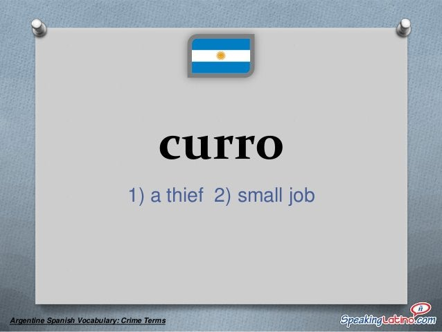 estar en cana to be in jail, prison  Argentine Spanish Vocabulary: Crime Terms