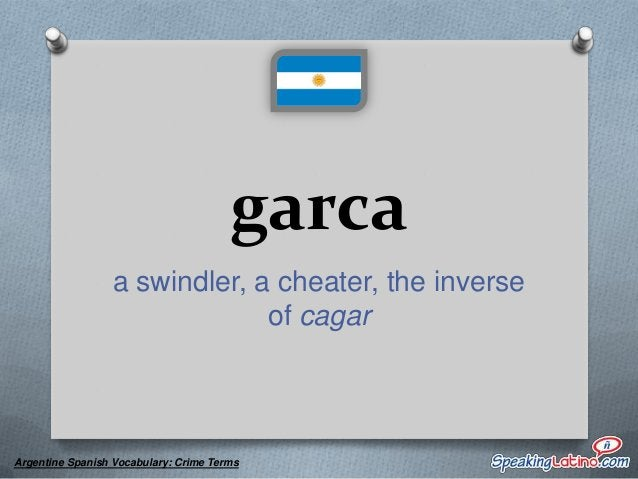 guardado imprisoned  Argentine Spanish Vocabulary: Crime Terms