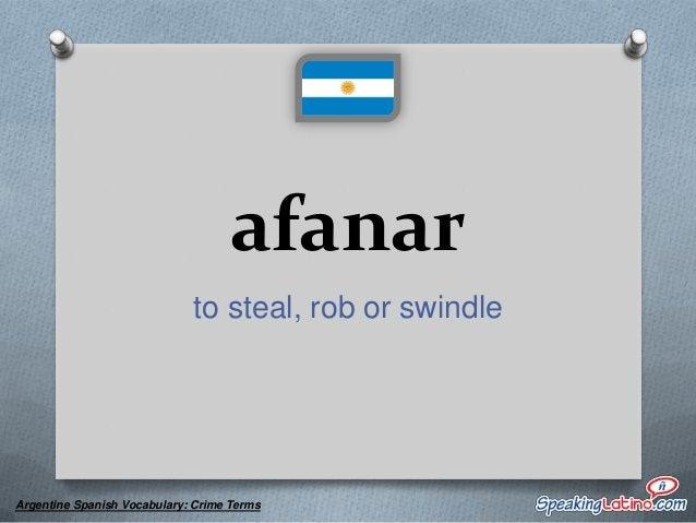 batidor a snitch, informant  Argentine Spanish Vocabulary: Crime Terms