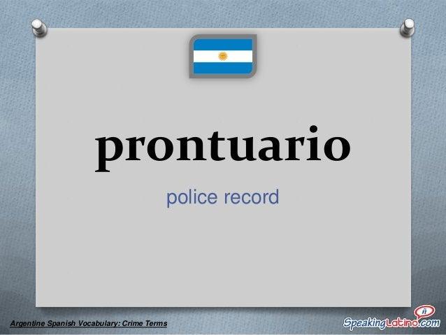 rati police record  Argentine Spanish Vocabulary: Crime Terms