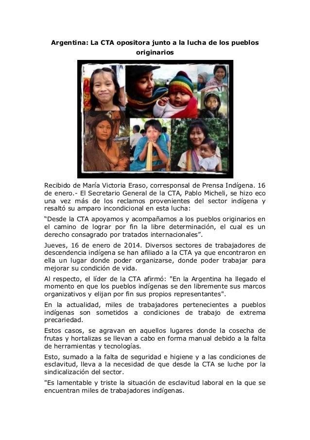 Argentina: La CTA opositora junto a la lucha de los pueblos originarios  Recibido de María Victoria Eraso, corresponsal de...