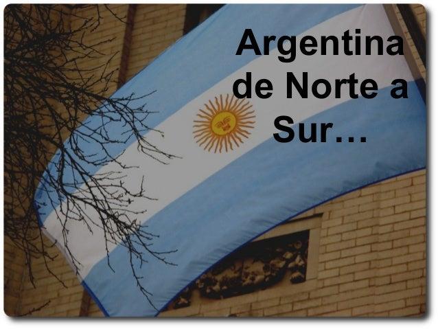 Argentina de Norte a Sur…