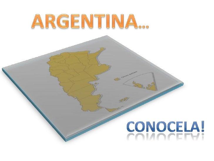 ARGENTINA…<br />CONOCELA!<br />