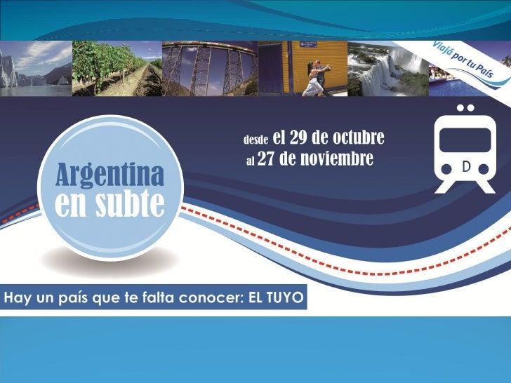 Objetivo de la muestra   Que el público visitante redescubra Argentina y sus                  particulares lugares.      Q...