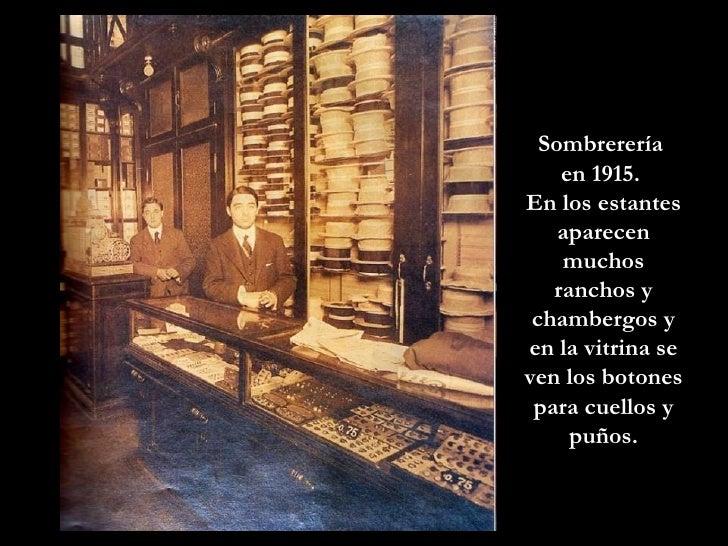 Sombrerería  en 1915.  En los estantes aparecen muchos ranchos y chambergos y en la vitrina se ven los botones para cuello...