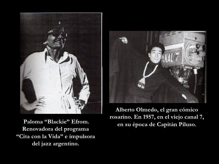 """Paloma """"Blackie"""" Efrom. Renovadora del programa  """" Cita con la Vida"""" e impulsora  del jazz argentino.  Alberto Olmedo, el ..."""