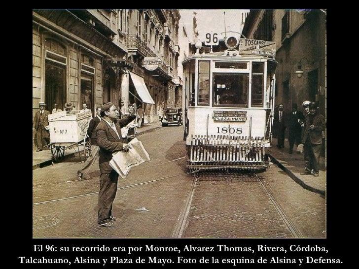 El 96: su recorrido era por Monroe, Alvarez Thomas, Rivera, Córdoba, Talcahuano, Alsina y Plaza de Mayo. Foto de la esquin...